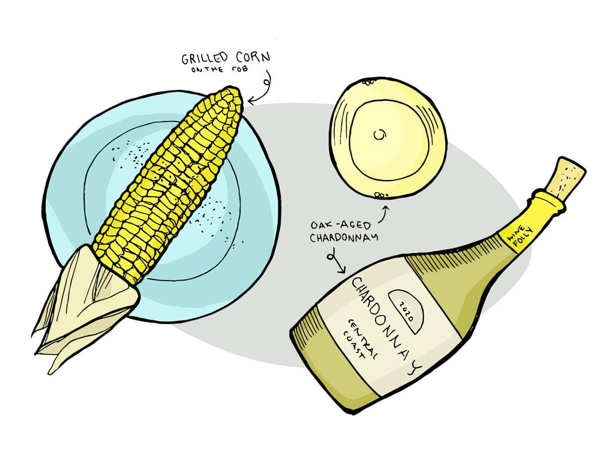 wine pairing with corn is oaked chardonnay