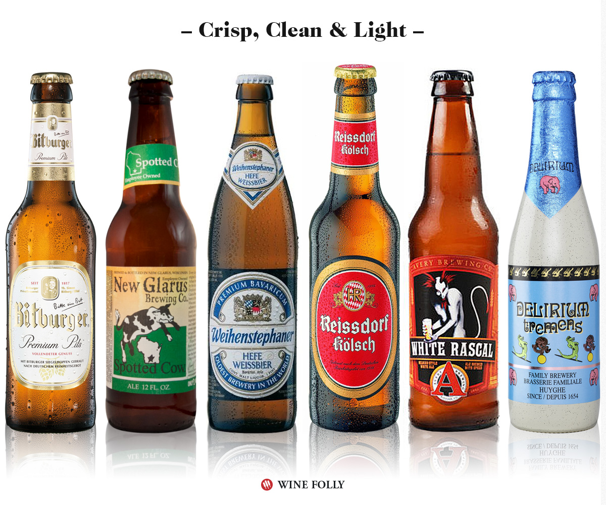 Crisp Clean and Light beers: Bitburger Pilsner, New Glarus Spotted Cow, Weihenstephener Brauweisse, Avery White Rascal, Reissdorf Kolsch, Delirium Tremens