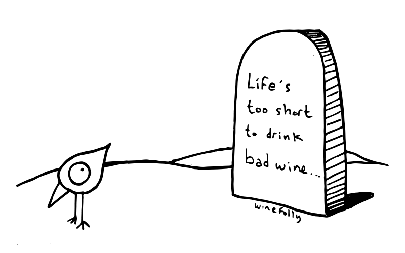 Life's too short to drink bad wine - funny wine quote - Wine Folly