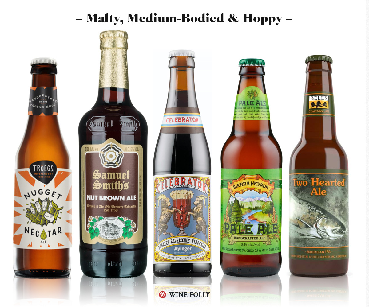 Malty, Medium-bodied, hoppy beers: Troegs Nugget Nectar, Samuel Smiths Brown Ale, Ayinger Celebrator Doppelbock, Sierra Nevada Pale Ale, Bells Two-Hearted IPA