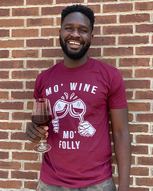 Mo' Wine Mo' Folly