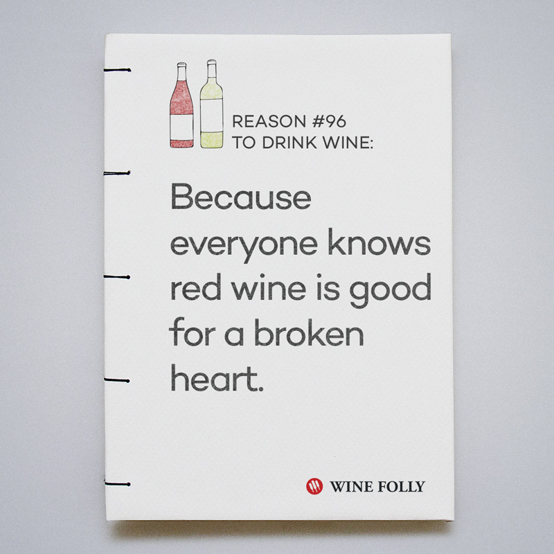Because everyone knows red wine is good for a broken heart.