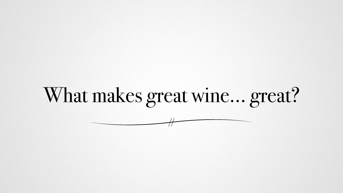 What makes great wine... great?