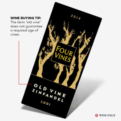 What do Old Vines mean wine buying tip by Wine Folly - 4 Vines Old Vine wine label