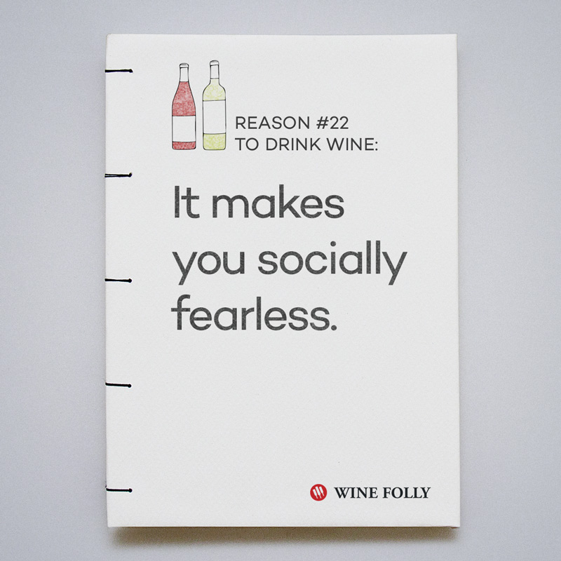 Because wine makes you socially fearless
